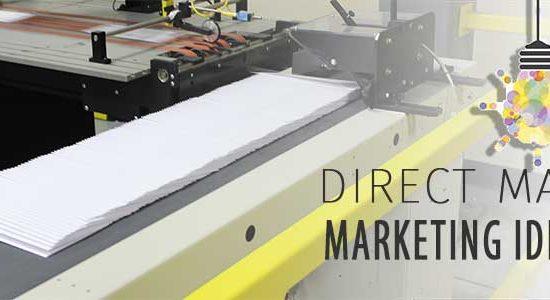Direct Mail Marketing Ideas